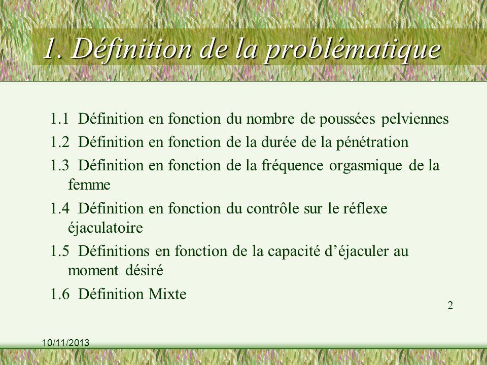 10/11/2013 2 1. Définition de la problématique 1.1 Définition en fonction du nombre de poussées pelviennes 1.2 Définition en fonction de la durée de l