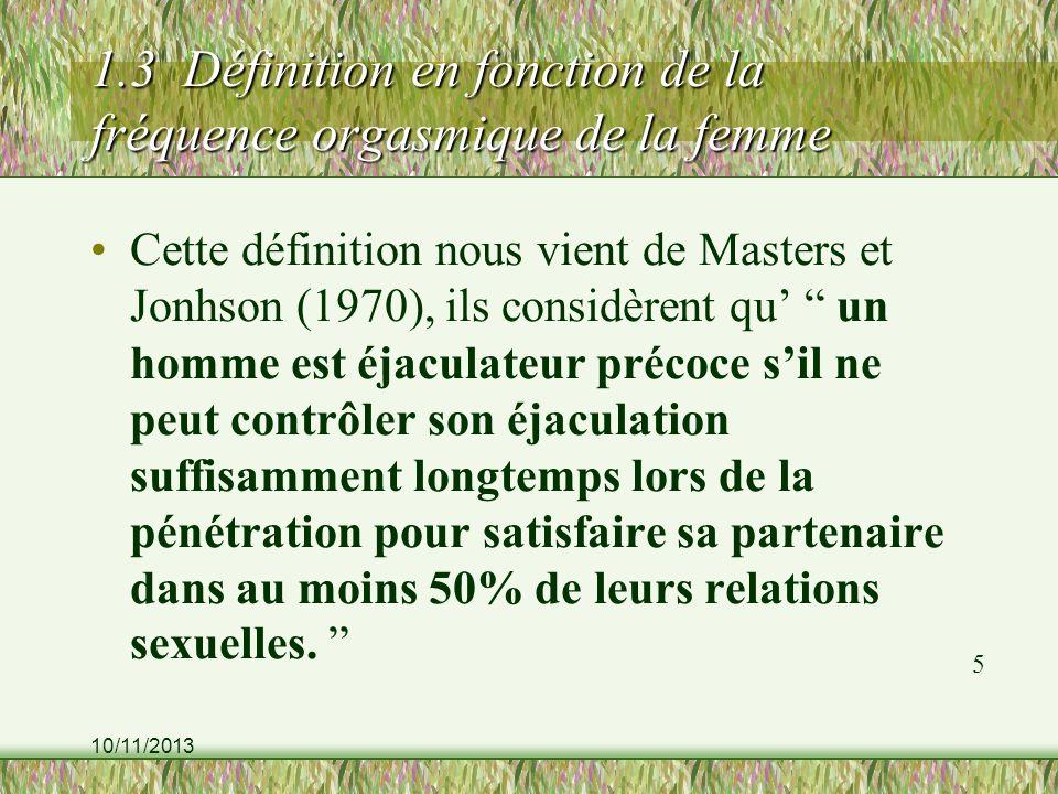10/11/2013 1.3 Définition en fonction de la fréquence orgasmique de la femme Cette définition nous vient de Masters et Jonhson (1970), ils considèrent