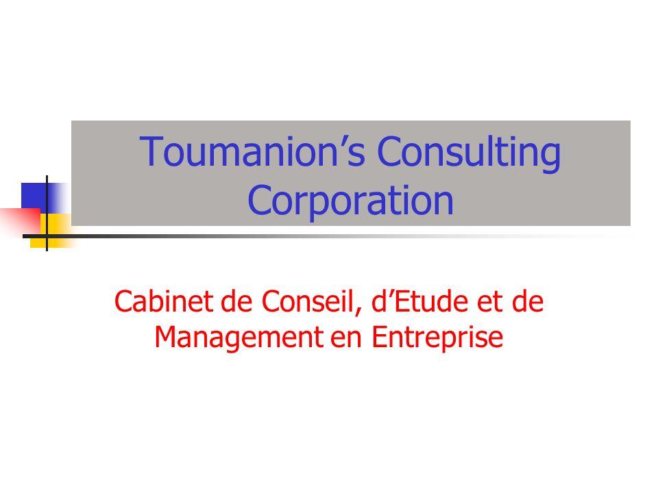 Toumanions Consulting Corporation Cabinet de Conseil, dEtude et de Management en Entreprise