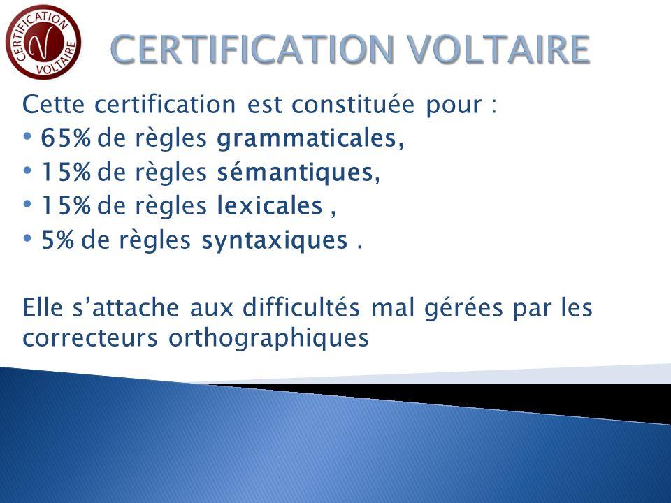 Cette certification est constituée pour : 65% de règles grammaticales, 15% de règles sémantiques, 15% de règles lexicales, 5% de règles syntaxiques.