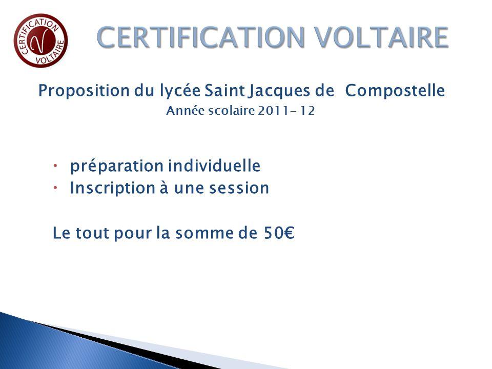 Proposition du lycée Saint Jacques de Compostelle Année scolaire 2011- 12 préparation individuelle Inscription à une session Le tout pour la somme de 50