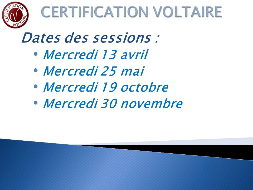 Dates des sessions : Mercredi 13 avril Mercredi 25 mai Mercredi 19 octobre Mercredi 30 novembre