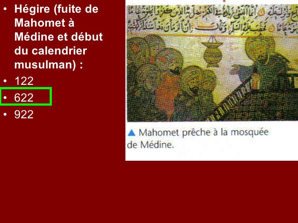 Hégire (fuite de Mahomet à Médine et début du calendrier musulman) : 122 622 922