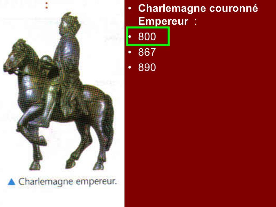 Charlemagne couronné Empereur : 800 867 890