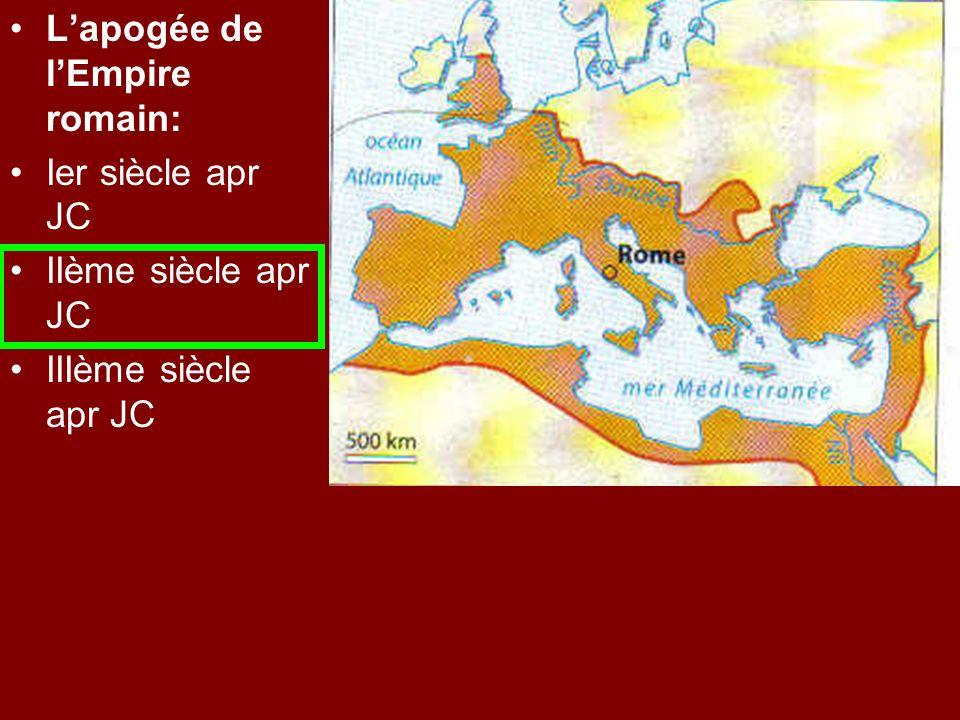 Lapogée de lEmpire romain: Ier siècle apr JC IIème siècle apr JC IIIème siècle apr JC