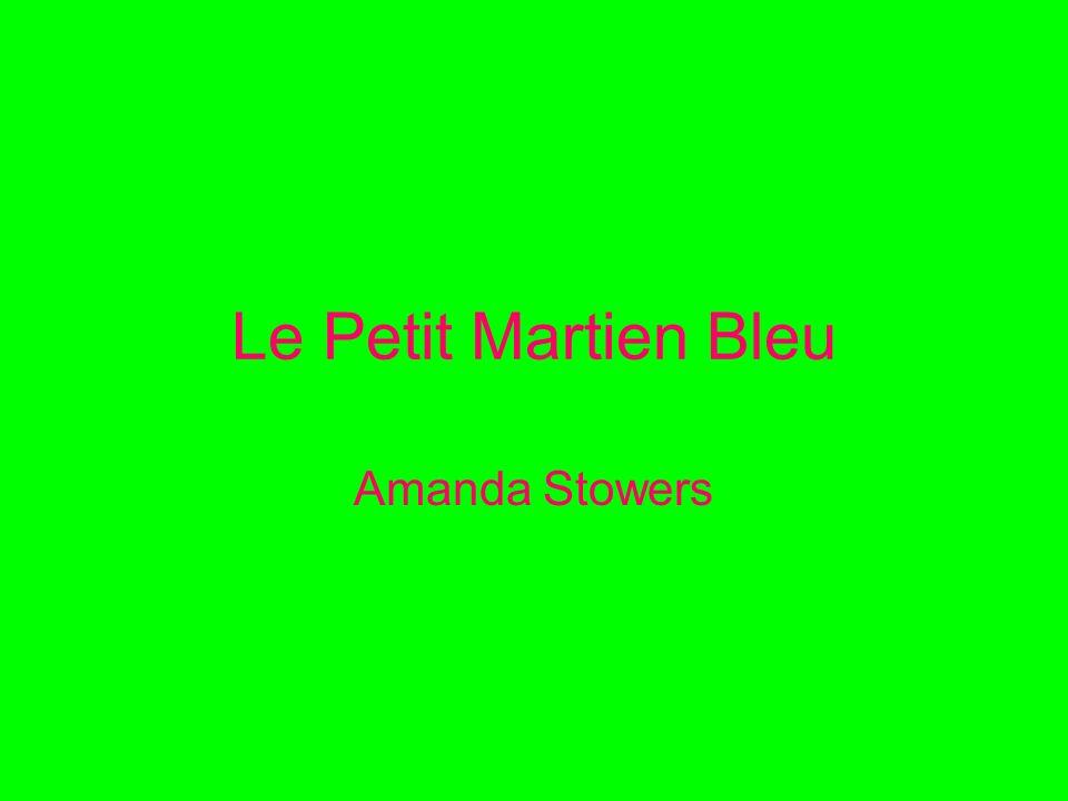Le Petit Martien Bleu Amanda Stowers