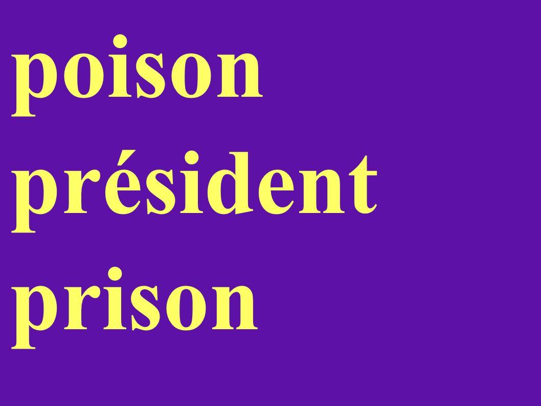 poison président prison