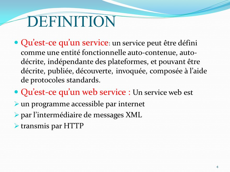 DEFINITION Quest-ce quun service : un service peut être défini comme une entité fonctionnelle auto-contenue, auto- décrite, indépendante des plateform
