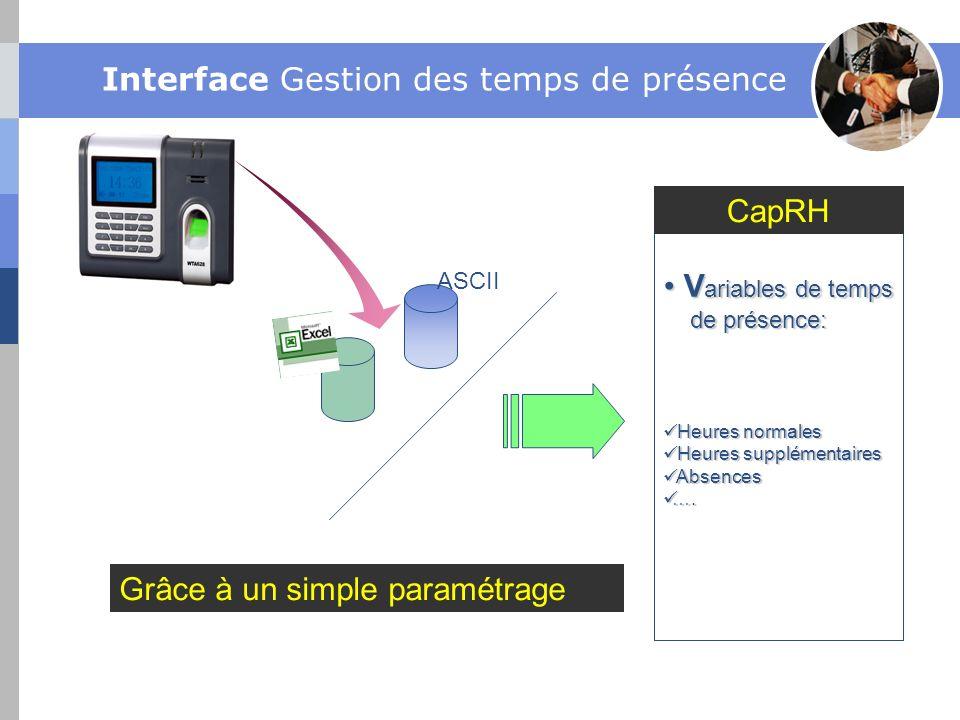 Interface Gestion des temps de présence ASCII V ariables de temps V ariables de temps de présence: de présence: Heures normales Heures normales Heures