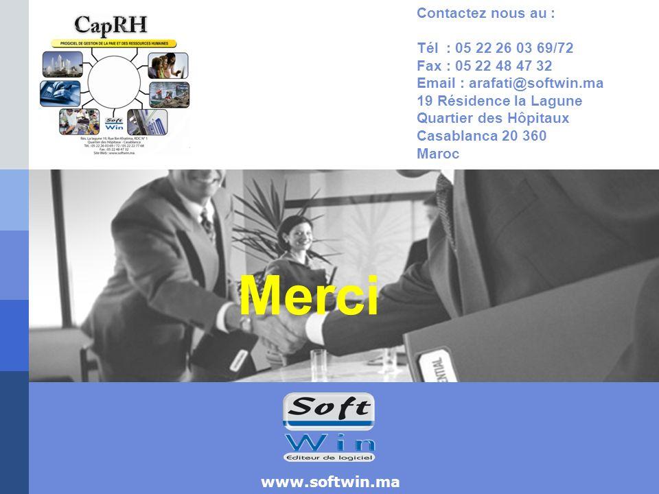 www.softwin.ma Contactez nous au : Tél : 05 22 26 03 69/72 Fax : 05 22 48 47 32 Email : arafati@softwin.ma 19 Résidence la Lagune Quartier des Hôpitaux Casablanca 20 360 Maroc Merci
