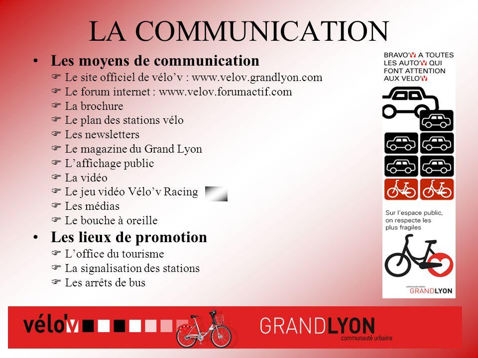LA COMMUNICATION Les moyens de communication Le site officiel de vélov : www.velov.grandlyon.com Le forum internet : www.velov.forumactif.com La broch
