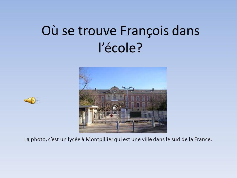 Où se trouve François dans lécole.