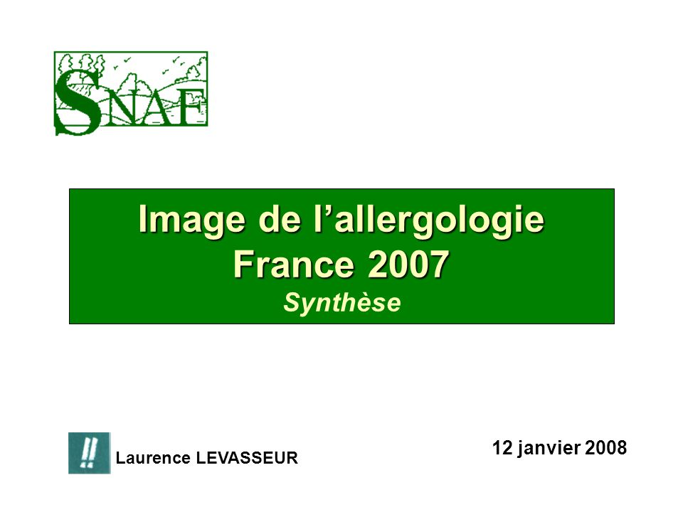 Image de lallergologie France 2007 Image de lallergologie France 2007 Synthèse 12 janvier 2008 Laurence LEVASSEUR