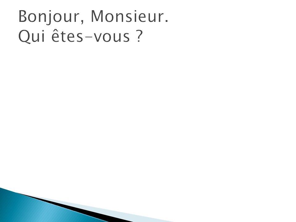 Bonjour, je me présente, je mappelle Jacques Chirac Mon prénom est Jacques et mon nom est Chirac.