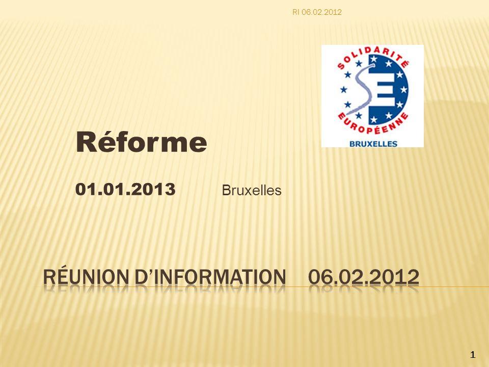 Réforme 01.01.2013 Bruxelles 1 RI 06.02.2012