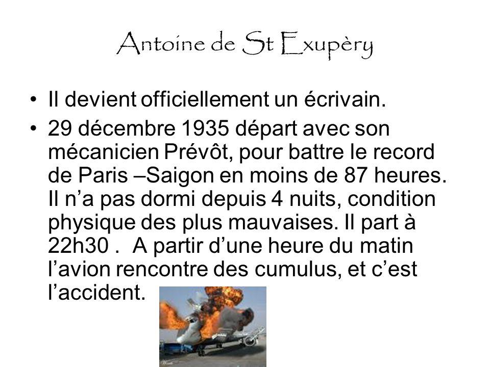 Antoine de St Exupèry Il devient officiellement un écrivain.
