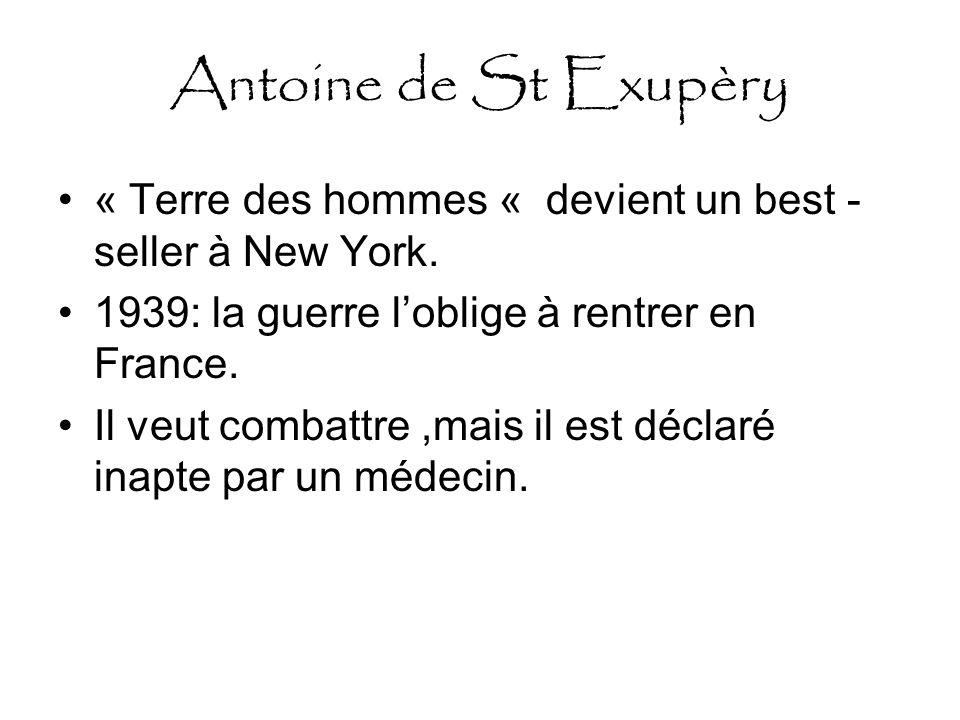Antoine de St Exupèry « Terre des hommes « devient un best - seller à New York.