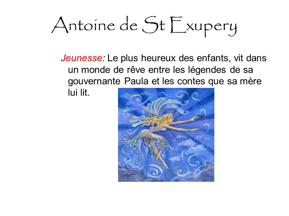 Antoine de St Exupery Jeunesse: Le plus heureux des enfants, vit dans un monde de rêve entre les légendes de sa gouvernante Paula et les contes que sa mère lui lit.