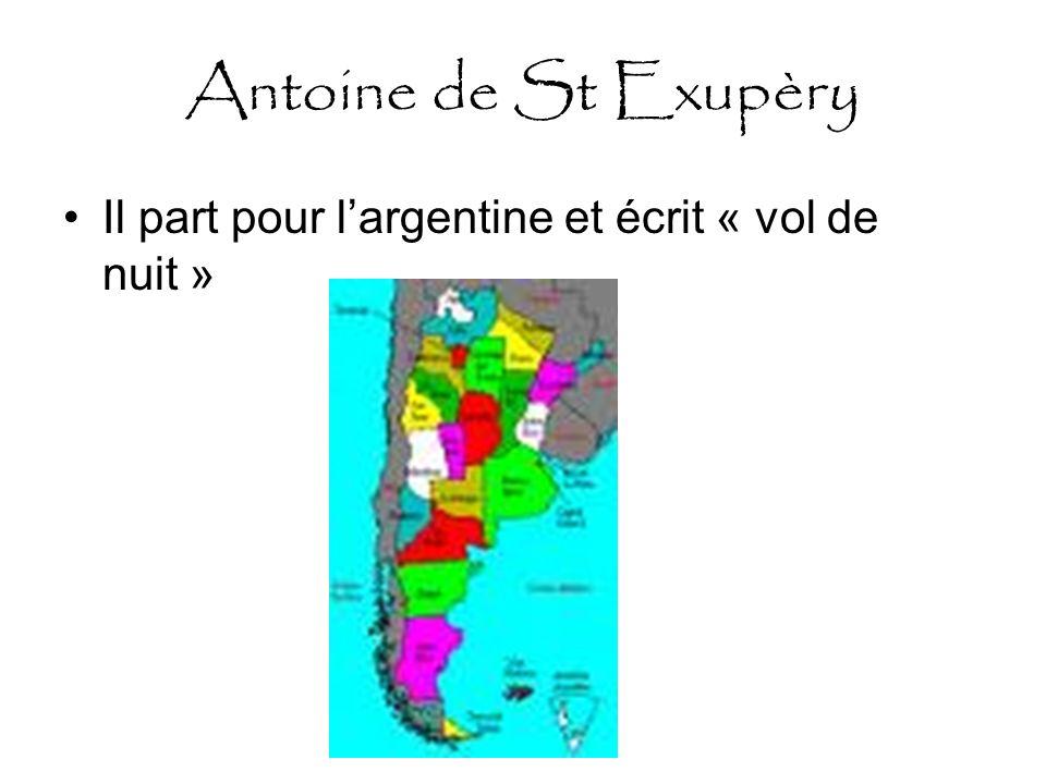 Antoine de St Exupèry 1930: Il va à la rencontre de son ami Guillaume qui a subi une chute dans la Cordillère des Andes.
