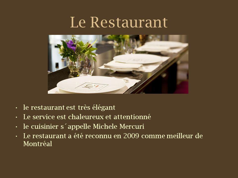 Le Restaurant le restaurant est très élégant Le service est chaleureux et attentionné le cuisinier s´appelle Michele Mercuri Le restaurant a été reconnu en 2009 comme meilleur de Montréal