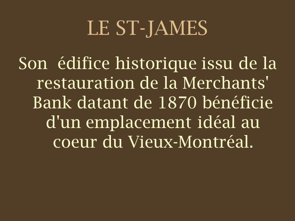 Son édifice historique issu de la restauration de la Merchants Bank datant de 1870 bénéficie d un emplacement idéal au coeur du Vieux-Montréal.