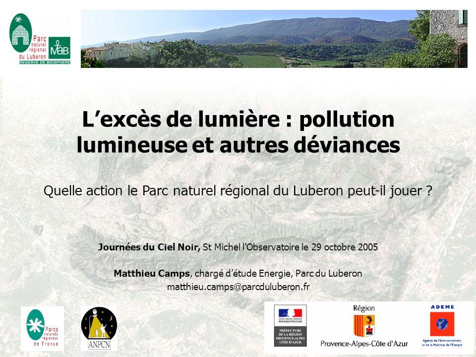 Lexcès de lumière : pollution lumineuse et autres déviances Quelle action le Parc naturel régional du Luberon peut-il jouer ? Journées du Ciel Noir, S