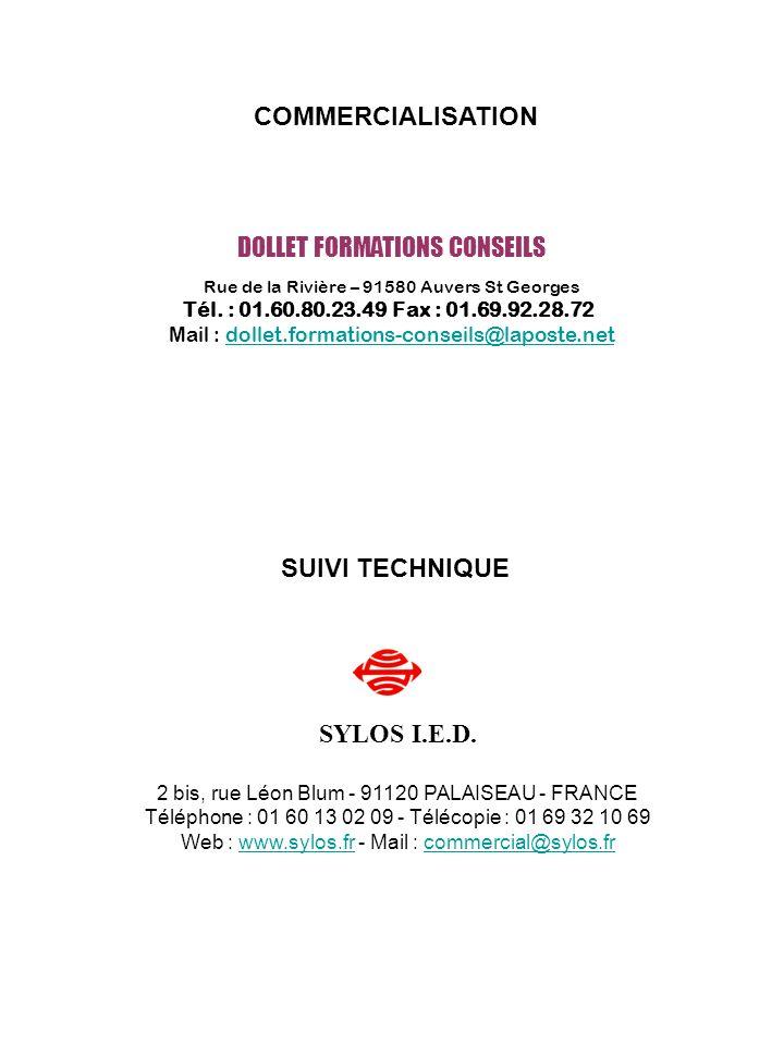 SYLOS I.E.D. 2 bis, rue Léon Blum - 91120 PALAISEAU - FRANCE Téléphone : 01 60 13 02 09 - Télécopie : 01 69 32 10 69 Web : www.sylos.fr - Mail : comme