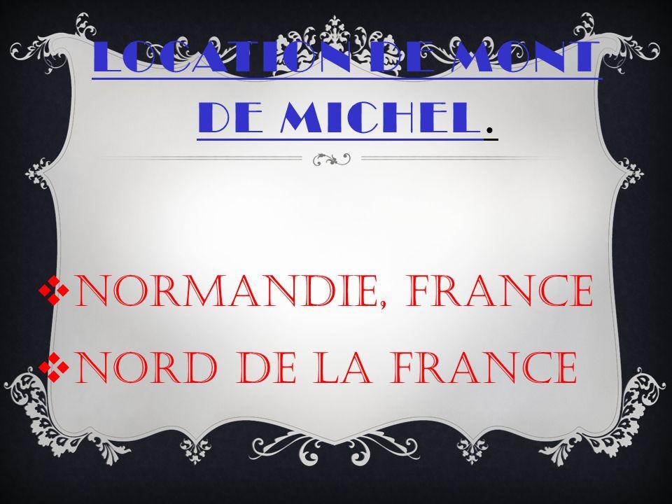 LOCATION DE MONT DE MICHEL. Normandie, France Nord de la France