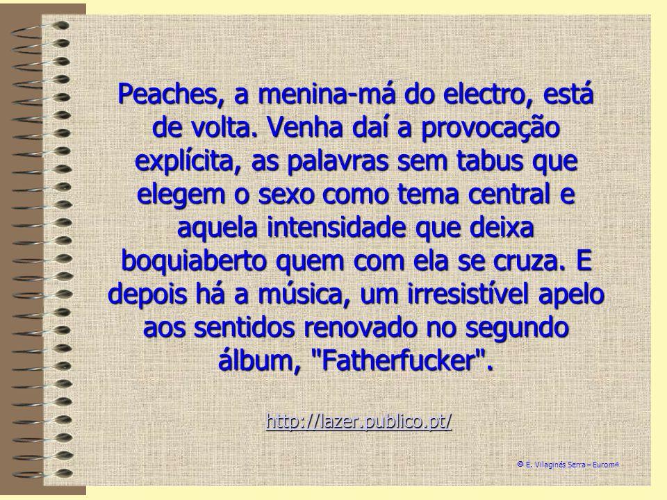 Peaches, a menina-má do electro, está de volta. Venha daí a provocação explícita, as palavras sem tabus que elegem o sexo como tema central e aquela i
