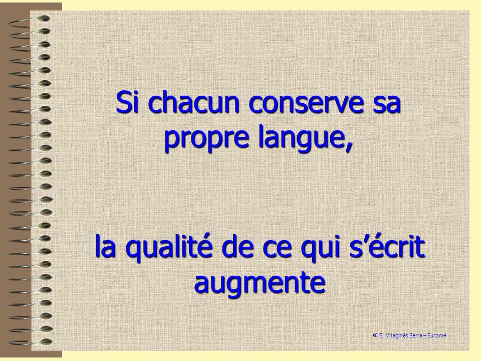 Si chacun conserve sa propre langue, la qualité de ce qui sécrit augmente E. Vilaginés Serra – Eurom4