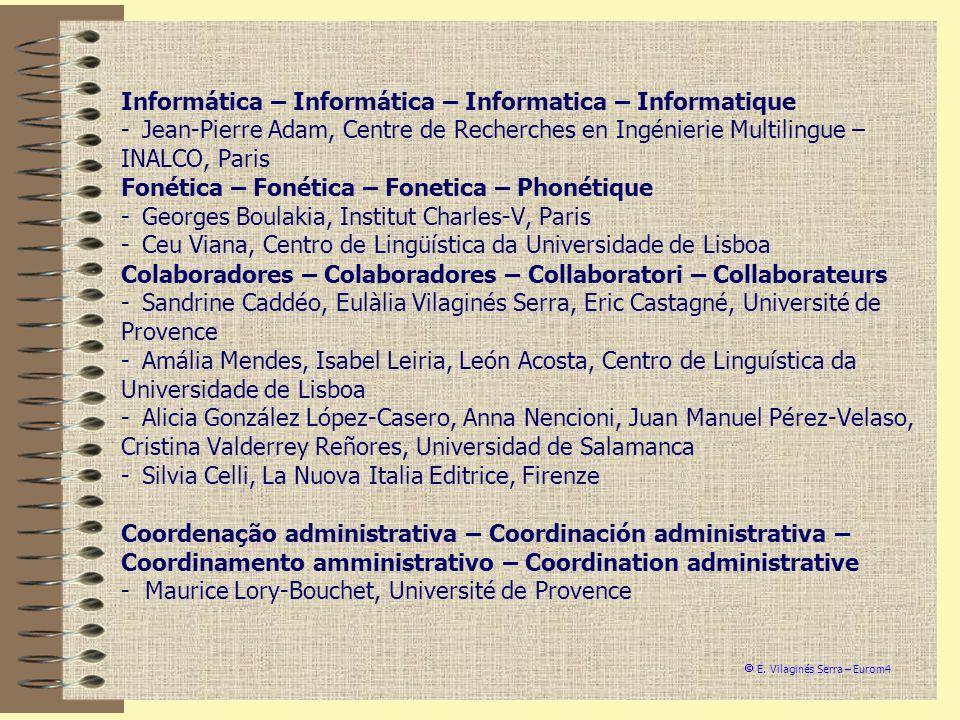 Informática – Informática – Informatica – Informatique - Jean-Pierre Adam, Centre de Recherches en Ingénierie Multilingue – INALCO, Paris Fonética – F