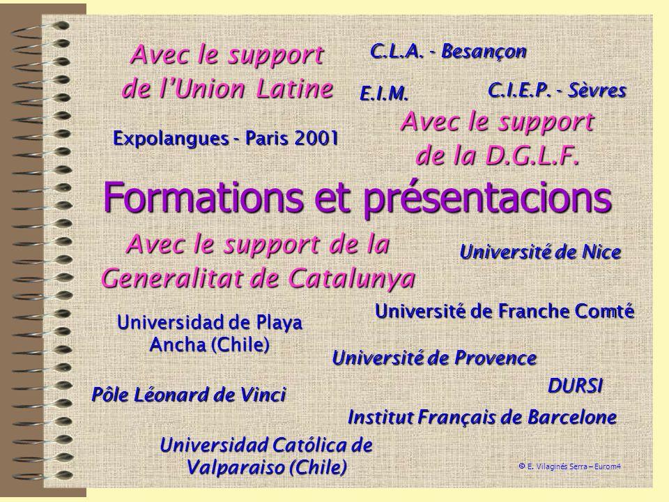 Avec le support de lUnion Latine C.I.E.P. - Sèvres Institut Français de Barcelone C.L.A. - Besançon Université de Nice Pôle Léonard de Vinci Universid