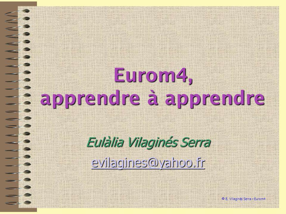 Eurom4, apprendre à apprendre Eulàlia Vilaginés Serra evilagines@yahoo.fr
