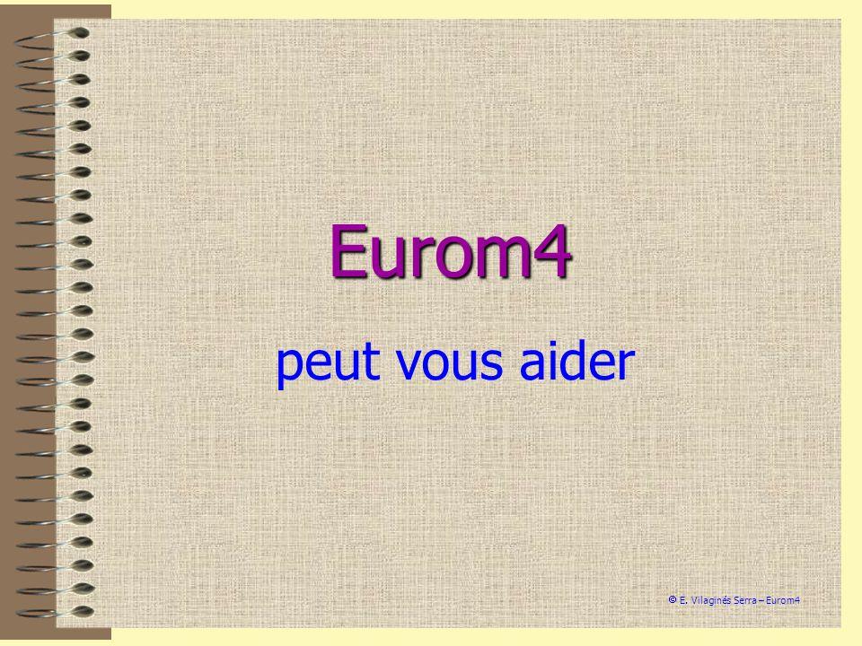 Eurom4 une méthode d apprentissage simultané des langues E. Vilaginés Serra – Eurom4