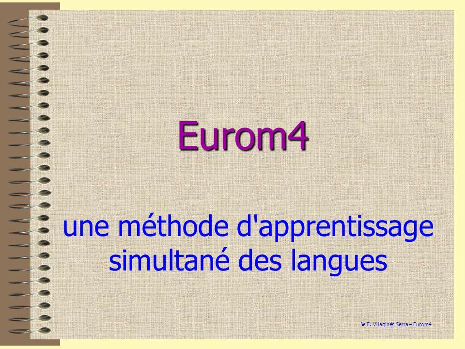 Eurom4 une méthode d'apprentissage simultané des langues E. Vilaginés Serra – Eurom4