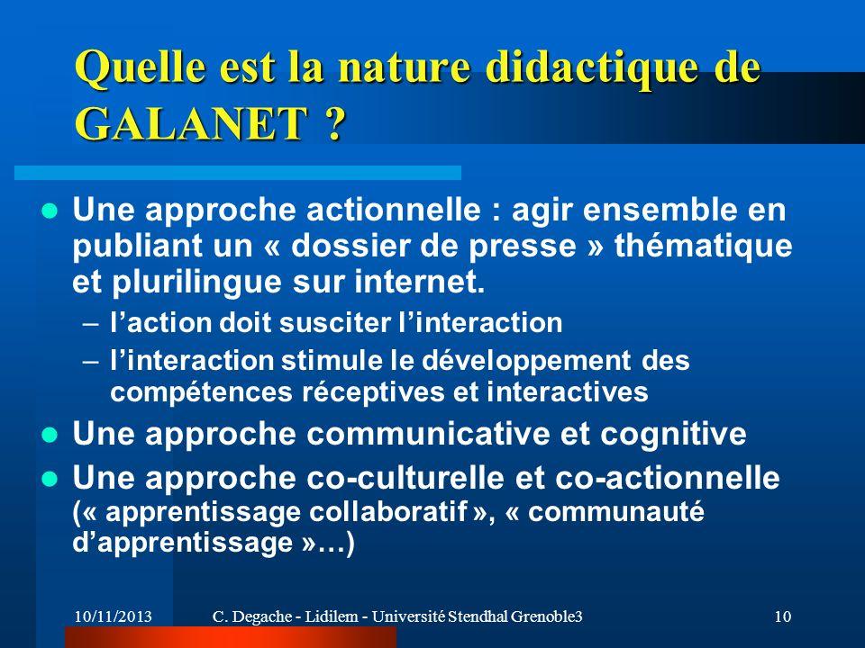 10/11/2013C. Degache - Lidilem - Université Stendhal Grenoble310 Quelle est la nature didactique de GALANET ? Une approche actionnelle : agir ensemble