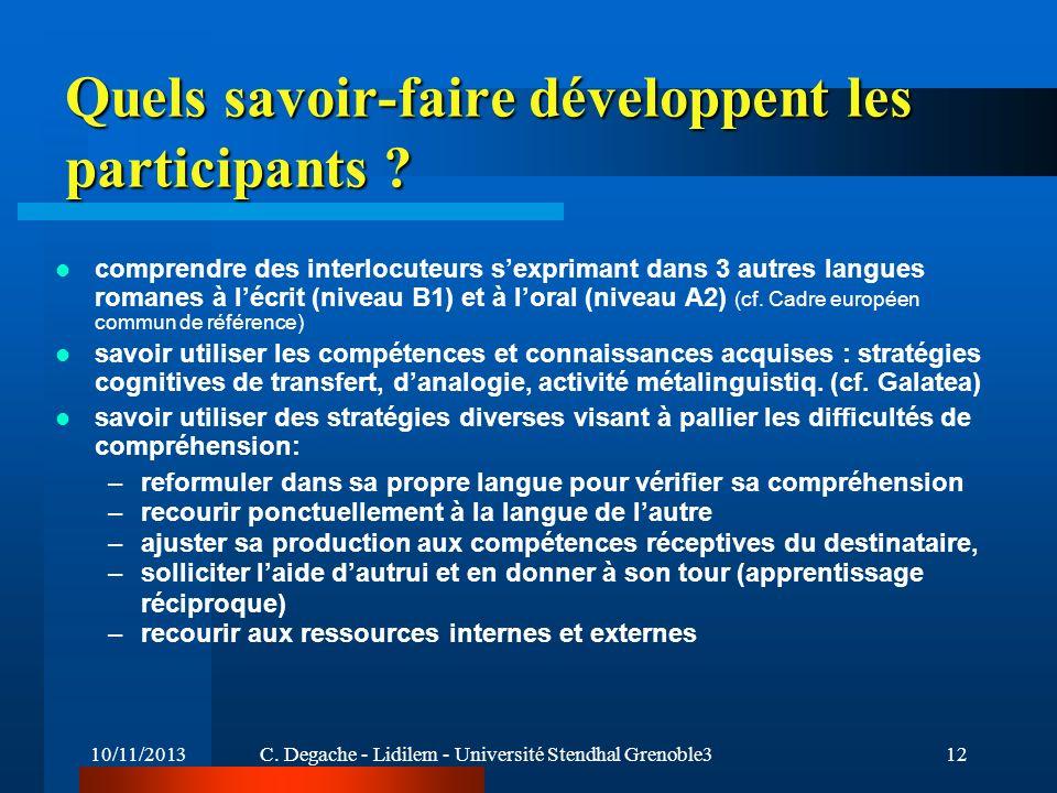 10/11/2013C. Degache - Lidilem - Université Stendhal Grenoble312 Quels savoir-faire développent les participants ? comprendre des interlocuteurs sexpr