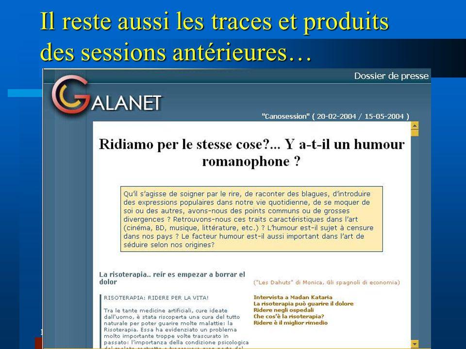 10/11/2013C. Degache - Lidilem - Université Stendhal Grenoble324 Il reste aussi les traces et produits des sessions antérieures…