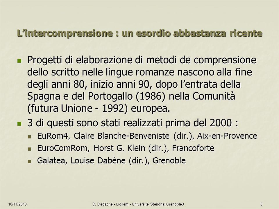 10/11/2013C. Degache - Lidilem - Université Stendhal Grenoble33 Lintercomprensione : un esordio abbastanza ricente Progetti di elaborazione di metodi