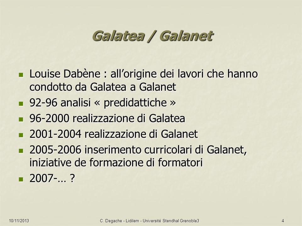 10/11/2013C. Degache - Lidilem - Université Stendhal Grenoble34 Galatea / Galanet Louise Dabène : allorigine dei lavori che hanno condotto da Galatea