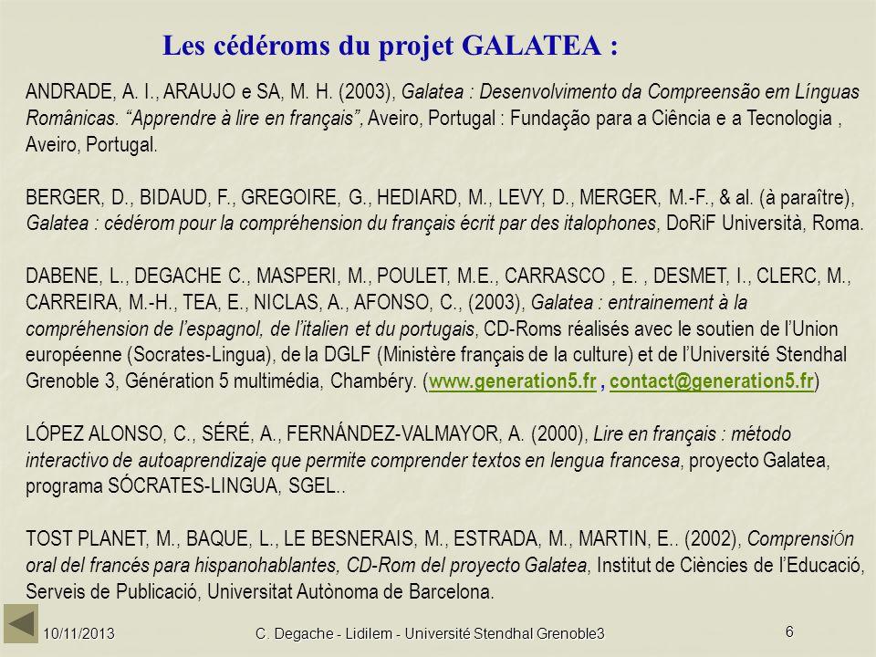 10/11/2013C. Degache - Lidilem - Université Stendhal Grenoble3 6 ANDRADE, A. I., ARAUJO e SA, M. H. (2003), Galatea : Desenvolvimento da Compreensão e