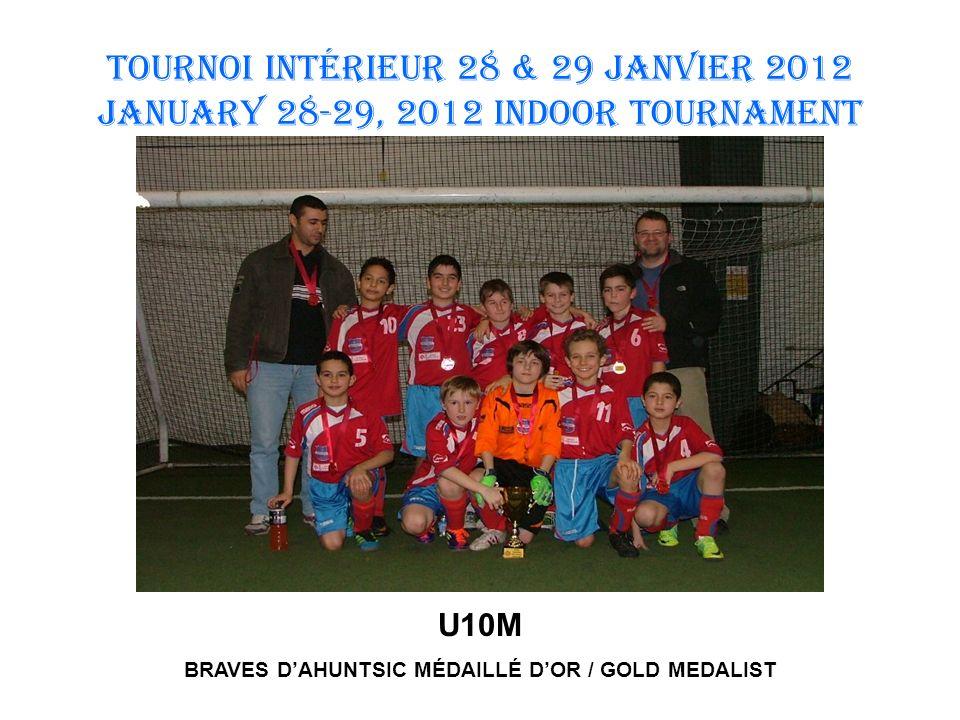 TOURNOI INTÉRIEUR 28 & 29 JANVIER 2012 January 28-29, 2012 INDOOR TOURNAMENT U16 F DORVAL TIGERS MÉDAILLÉ DARGENT / SILVER MEDALIST