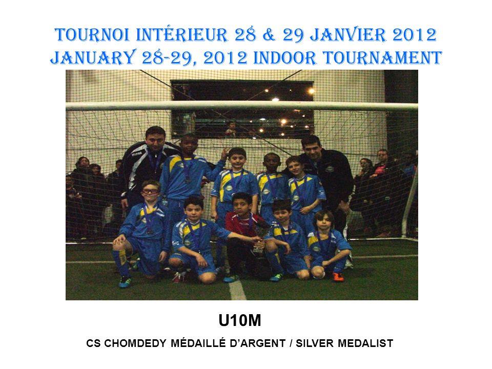 TOURNOI INTÉRIEUR 28 & 29 JANVIER 2012 January 28-29, 2012 INDOOR TOURNAMENT U12 F CHELSEA LIONS MÉDAILLÉ DOR / GOLD MEDALIST