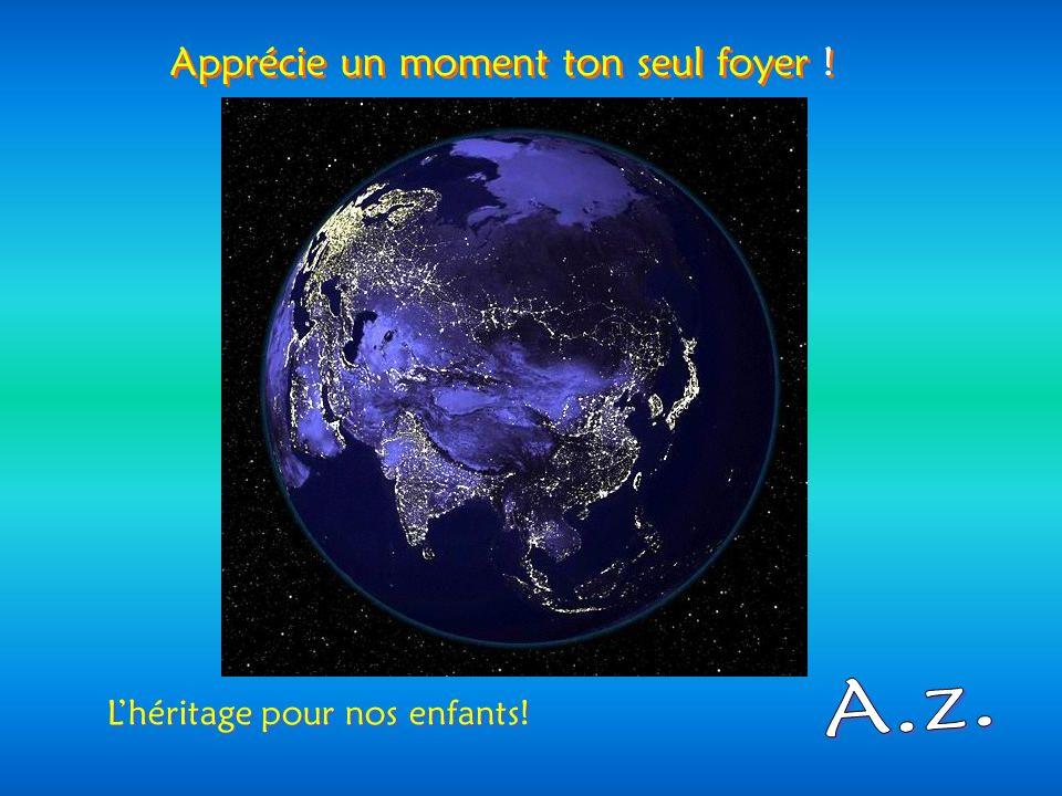 Admirable, notre planète bleue ! Admirable, notre planète bleue !