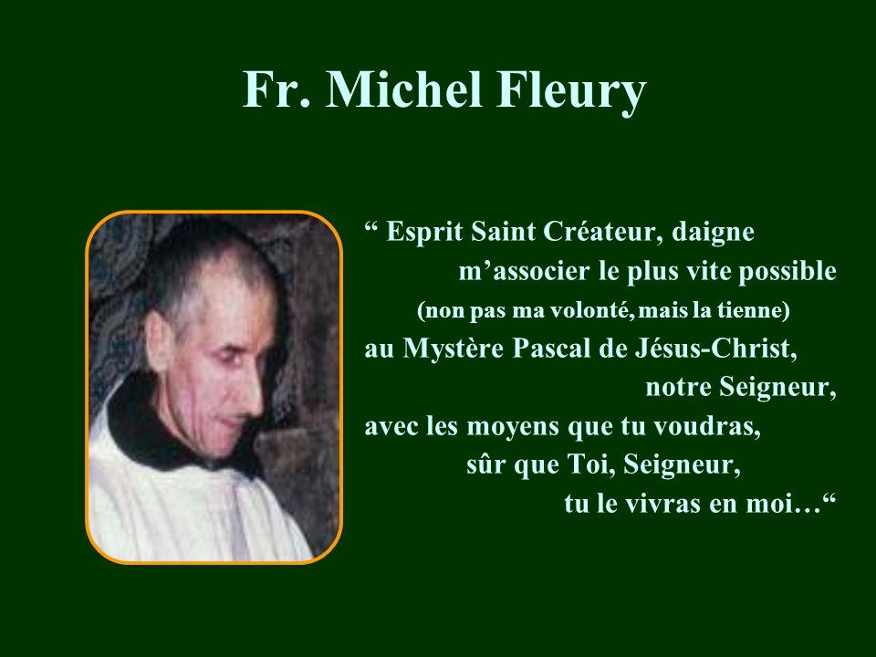 Fr. Christophe Lebreton Mon corps est pour la terre ; mais, sil vous plaît, aucune protection entre elle et moi. Mon cœur est pour la vie, mais, sil v