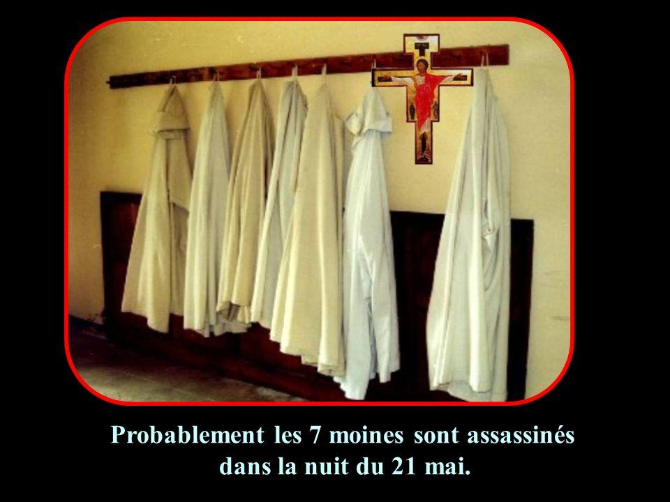 Probablement les 7 moines sont assassinés dans la nuit du 21 mai.