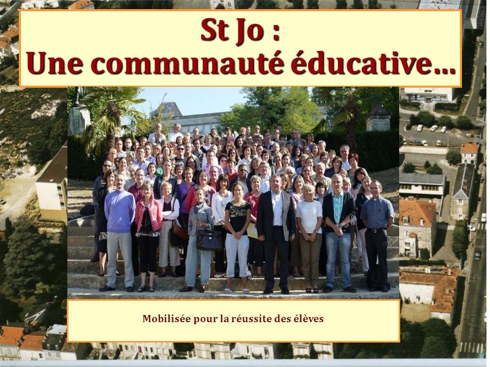 St Jo : Une communauté éducative… Mobilisée pour la réussite des élèves