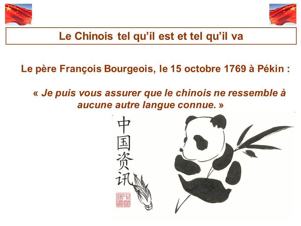 Le père François Bourgeois, le 15 octobre 1769 à Pékin : « Je puis vous assurer que le chinois ne ressemble à aucune autre langue connue.