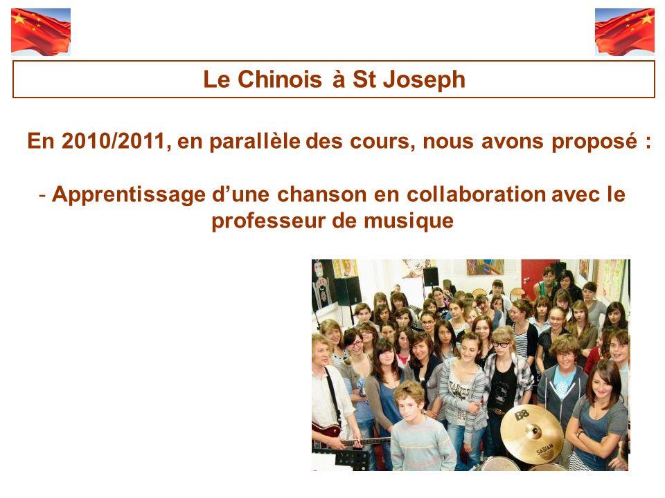 En 2010/2011, en parallèle des cours, nous avons proposé : -Apprentissage dune chanson en collaboration avec le professeur de musique Le Chinois à St Joseph