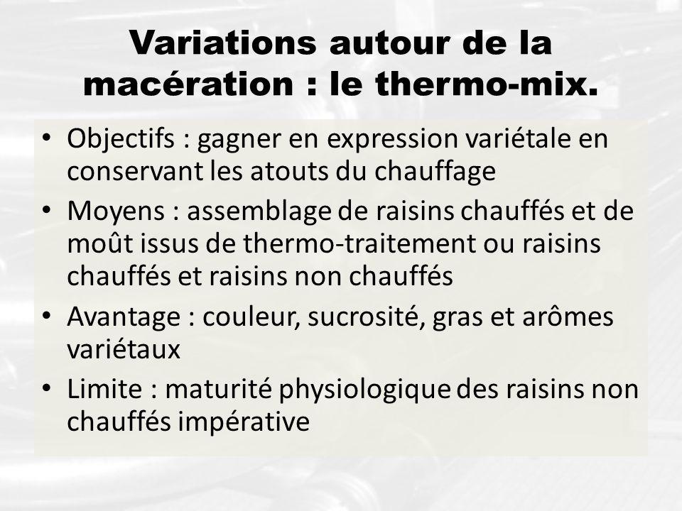 Variations autour de la macération : le thermo-mix. Objectifs : gagner en expression variétale en conservant les atouts du chauffage Moyens : assembla